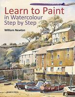 Learn to Paint in Watercolour Step by Step by Newton, William (Paperback book, 2
