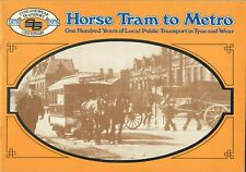 Horse Tram to Metro 100 Years of Local Public Transport in Tyne and Wear 1978