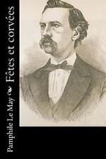 Fêtes et Corvées by Pamphile Le May (2016, Paperback)