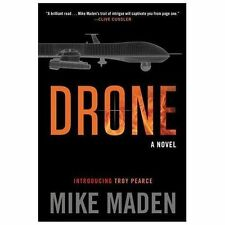 Drone A Novel by Mike Maden 2013 Hardcover