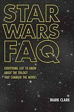 Star Wars FAQ: Everything Left to Know About the Trilogy That Changed-ExLibrary