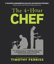 The 4-Hour Chef : The Simple Path to Cooking Like a Pro, Learning Anything, and