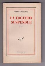 Pierre Klossowski LA VOCATION SUSPENDUE EO 1er roman de l'auteur bel état