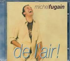CD ALBUM 14 TITRES--MICHEL FUGAIN--DE L'AIR--1998