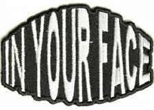 IN YOUR FACE EMBROIDERED BIKER PATCH