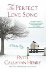 The Perfect Love Song : A Holiday Story by Patti Callahan Henry