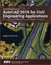 Introduction to AutoCAD 2016 for Civil Engineering Applications by Nighat Yasmin