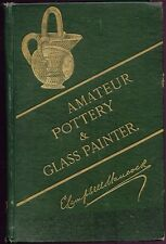 Hancock, E. Campbell: The Amateur Pottery & Glass Painter, with Directions for G