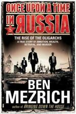 Once Upon a Time in Russia: The Rise of the Oligarchs--A True Story of Ambition,