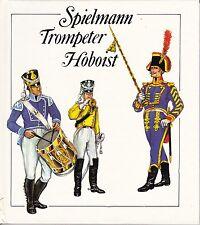 Spielmann - Trompeter - Hoboist, aus der Geschichte der deutschen Militärmusiker