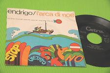 """SERGIO ENDRIGO 7"""" L'ARCA DI NOE ORIGINALE 1970"""