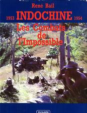 INDOCHINE - Les combats de l'impossible - René Bail - Ed. Lavauzelle