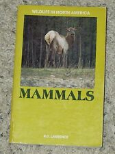 Wildlife in North America - Mammals by R.D. Lawrence Isbn#0176392181