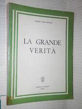 LA GRANDE VERITA Roberto Maria Grimaldi Editrice Le Pleiadi 1964 libro romanzo