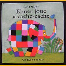 ELMER JOUE À CACHE-CACHE Un livre à rabats David McKee 2001
