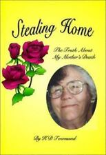 Stealing Home : The Truth About My Mother's Death-ExLibrary