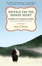 Buffalo for the Broken Heart: Restoring Life to a Black Hills Ranch, O'Brien, Da