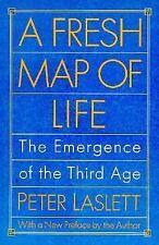 A Fresh Map of Life : The Emergence of the Third Age by Peter Laslett (1991,...