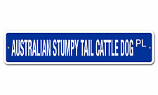 "5178 Ss Australian Stumpy Tail Cattle Dog 4"" x 18"" Novelty Street Sign Aluminum"