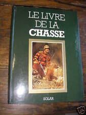 Le livre de la chasse de Emile Lejeune