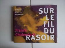 monographie FRANCK CHALENDARD Sur le fil du rasoir 2006 TBE