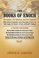 The Books of Enoch The Angels, The Watchers and The Nephilim With Extensive C