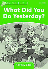 Dolphin Readers: Level 3: 525-Word Vocabulary What Did You Do Yesterday? Activit