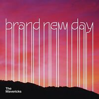 THE MAVERICKS - BRAND NEW DAY   CD NEU