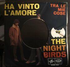 The Night Birds – Ha Vinto L'amore / Tra Le Mie Cose solo copertina forata