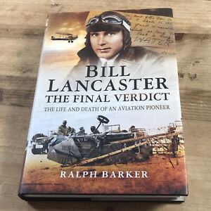 Bill Lancaster The Final Verdict Life and Death of an Aviation Pioneer Hardback