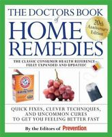 The Doctors Book of Home Remedies: Quick Fixes, Clever Techniques, and-ExLibrary