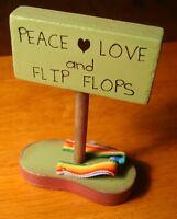 PEACE LOVE & FLIP FLOPS / LIFE IS BETTER 2 Side Beach Sandal Sign Home Decor NEW
