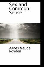 Sex and Common Sense: By Agnes Maude Royden