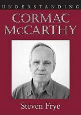 Understanding Cormac Mccarthy by Steven Frye (2011, Paperback)