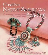 CREATIVE NATIVE AMERICAN BEADING - GEARY, THERESA FLORES - NEW PAPERBACK BOOK
