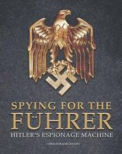 Spying for the Fuhrer: Hitlers Espionage Machine