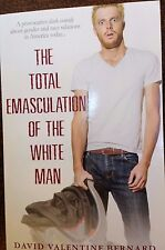 The Total Emasculation of the White Man by David Valentine Bernard new paperback