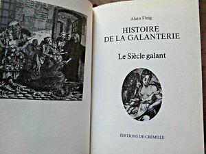 Histoire de La Galanterie - Le Siècle Galant - Comme Neuf
