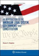 Introduction to the American Legal System, Government, and Constitutional Law...