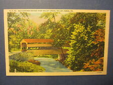 Old Vintage 1940's - Old Covered Bridge VALLEY FORGE PA. - Postcard Valley Creek