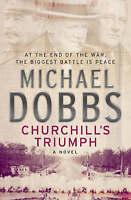 Churchill's Triumph, Michael Dobbs
