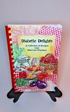 Diabetic Delights A Collection of Recipes from Med-Care Pharmacy Florida 2008
