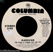KARAVAN-The Funk Is Gonna Get You Yet-Rare Northern Soul Promo 45-COLUMBIA