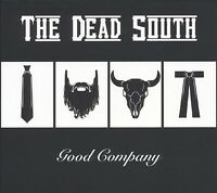 THE DEAD SOUTH - GOOD COMPANY  CD NEU