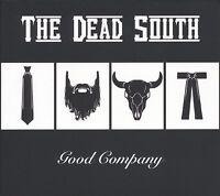 THE DEAD SOUTH - GOOD COMPANY  CD NEU