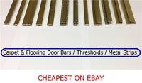 Carpet & Flooring Door Bars / Thresholds / Metal Strips / CHEAPEST ON EBAY / NEW