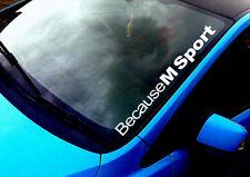 Perché M Sport qualsiasi colore Parabrezza Adesivo BMW m3 5 e36 Drift Auto Vinyl Decal