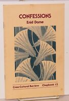 CONFESSIONS BY ENID DAME SIGNED, INSCRIBED, DATED CROSS-CULTURAL REVIEW !