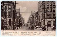 1907 ERA WHEELING WEST VIRGINIA*WV*MAIN STREET NORTH OF 12th*ANTIQUE POSTCARD