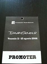 DAVID GILMOUR rare Pass Crew Ticket concert Venezia (Italy) 2006 Pink Floyd